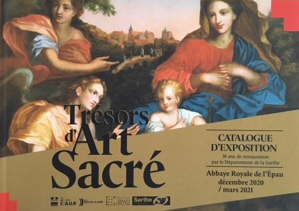 Trésors d'Art sacré (Abbaye Royale de l'Epau) : 30 ans de restauration par le département 72